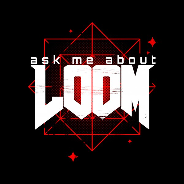 Aks Me About LOOM