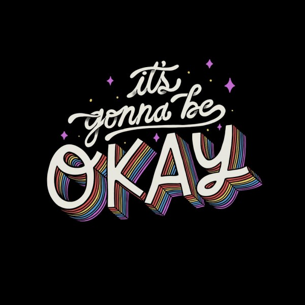 Its gonna be ok