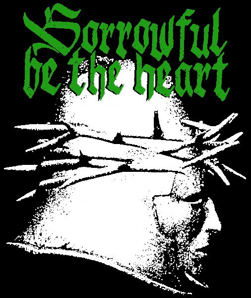 Sorrowful be the heart - Green