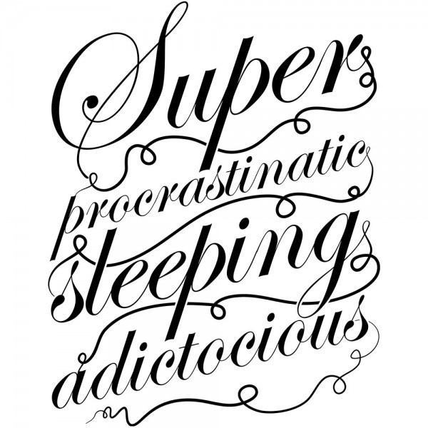 Superprocrastinaticsleepingadictocious bk