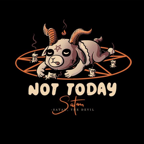 Satan Not today