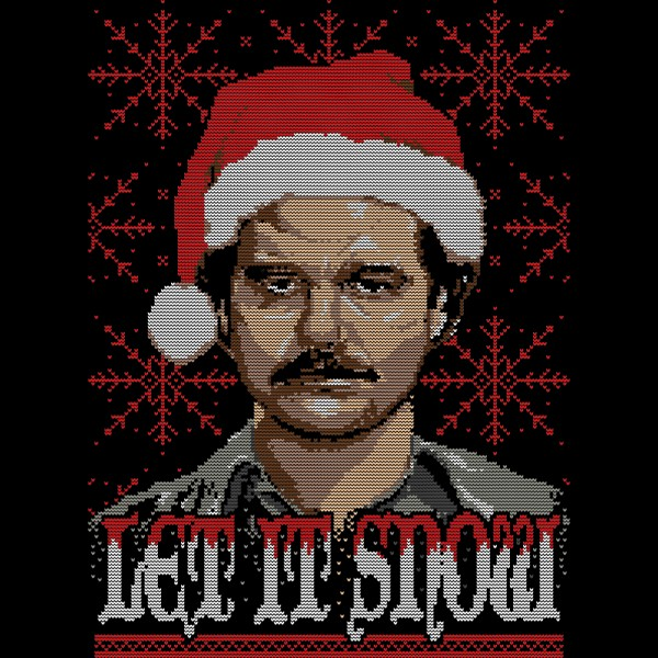 Let it Snow Narcos