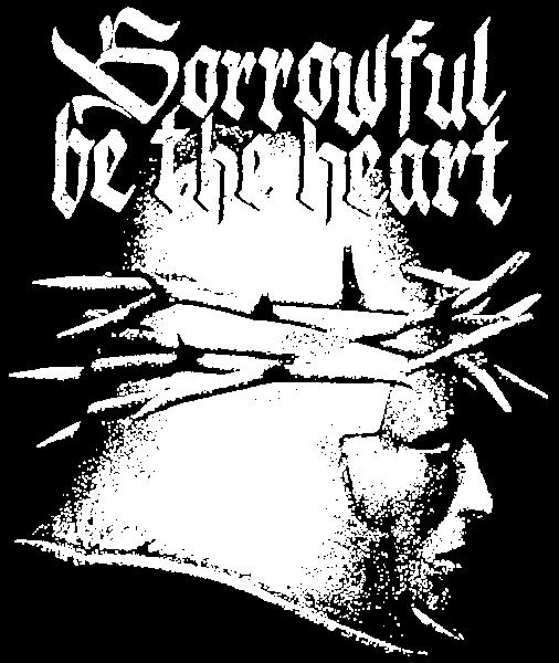 Sorrowful be the heart